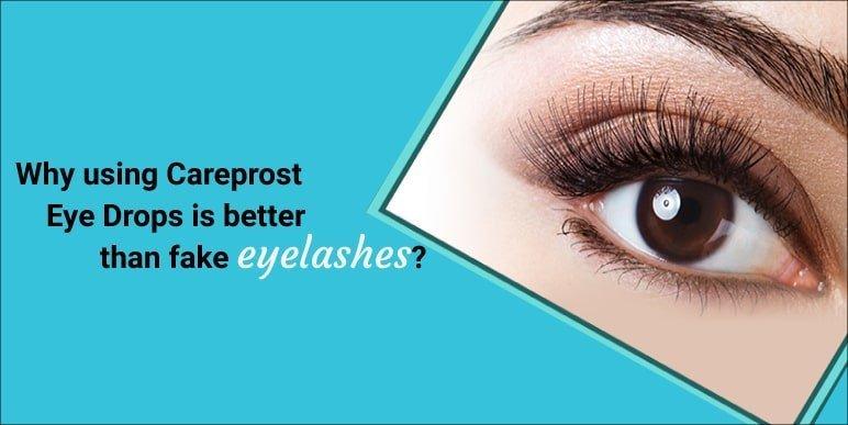 Why using Careprost Eye Drops is better than fake eyelashes?