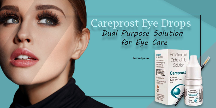 Careprost Eye Drops – Dual Purpose Solution for Eye Care