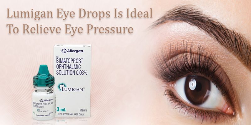 Lumigan Eye Drops Is Ideal For Removing Pressure From The Eyes?